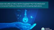 Maxim发布业内最高安全等级的IoT微控制器,从物理层面杜绝克隆