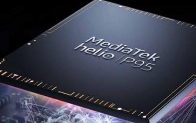 联发科正式发布Helio P95,主频最高可达2.2Ghz