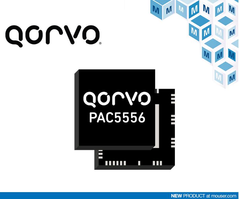 Qorvo PAC5556在贸泽开售,助力智能家...