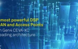 CEVA推出全新DSP架构Gen4 CEVA-X...