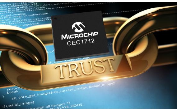 Microchip推出新型加密单片机CEC1712 可躲开反恶意程序软件