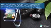 Maxim發布下一代SIMO電源管理IC,尺寸減小50%,電池壽命延長20%