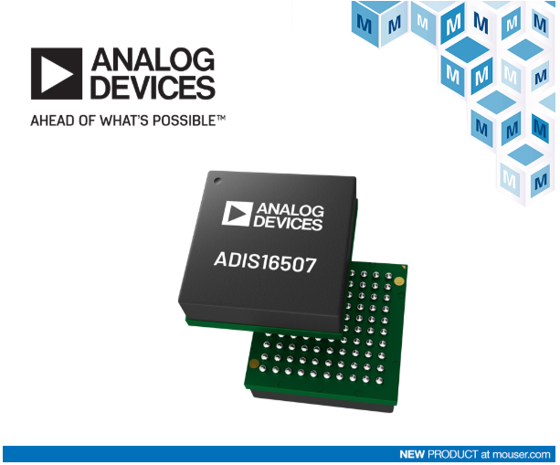 贸泽电子开售Analog Devices ADIS16507