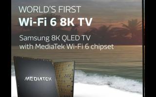 MediaTek和三星合作推出了全球首款支持WiFi 6的8K電視
