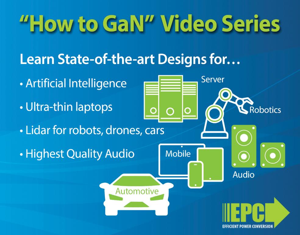EPC公司利用氮化镓技术设计应用推出六个视频实用范例