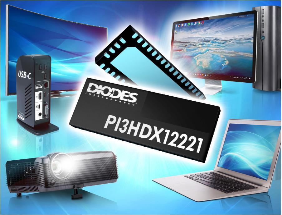 Diodes推出具备线性 ReDriver? 的 HDMI? 2.1 PI3HDX12221