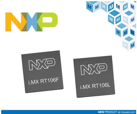 贸泽电子开售NXP i.MX RT106L和RT...