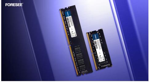 FORESEE推出采用長鑫存儲顆粒的DDR4國產化內存