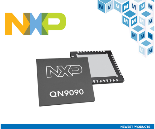NXP QN9090和QN9030藍牙5低功耗SoC在貿澤開售