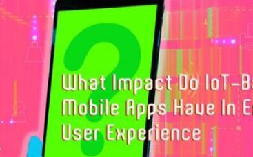 启用IoT的应用如何影响用户体验