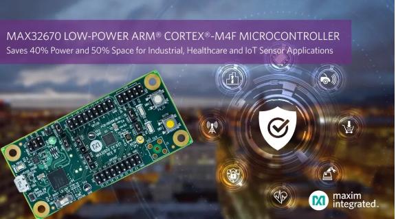 Maxim 推出MAX32670低功耗Arm® Cortex®-M4微控制器