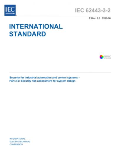 IEC最新发布IEC62443-3-2,解决工业自动化和控制系统的网络安全问题
