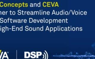 利用Audio Weaver工具開發基于CEVA DSP的音頻和語音應用