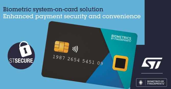 意法半导体与Fingerprint Cards合作开发,推出先进的生物识别支付卡解决方案