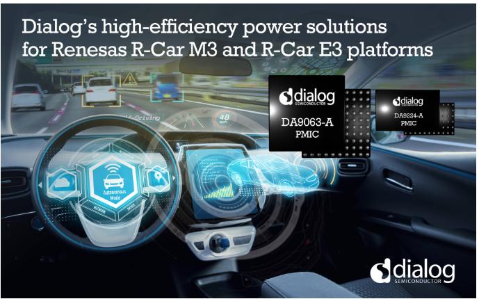 Dialog作為瑞薩汽車平臺優選電源解決方案供應商,進一步擴展雙方合作