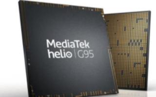 聯發科Helio G95處理器發布,可實現卓越的視頻通話和視頻流