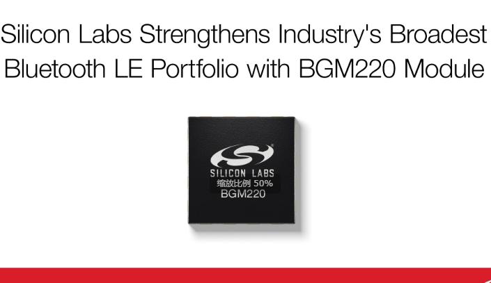 Silicon Labs扩展行业领先的蓝牙产品系列,为物联网设备  提供无与伦比的性能及灵活性