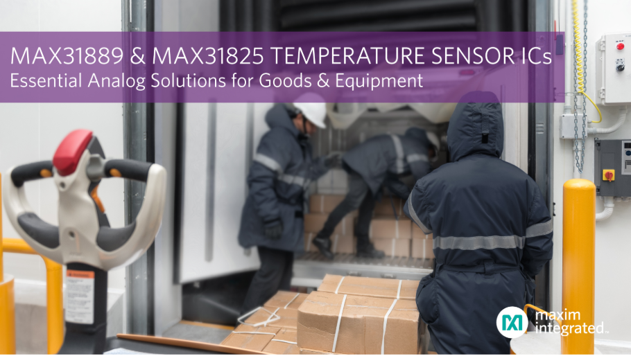 Maxim發布最新溫度傳感器基礎模擬IC,高精度測量為貨物及設備提供可靠保護