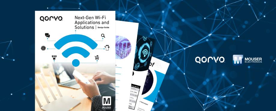贸泽与Qorvo联手推出全新电子书  探索Wi-Fi 6应用及优势
