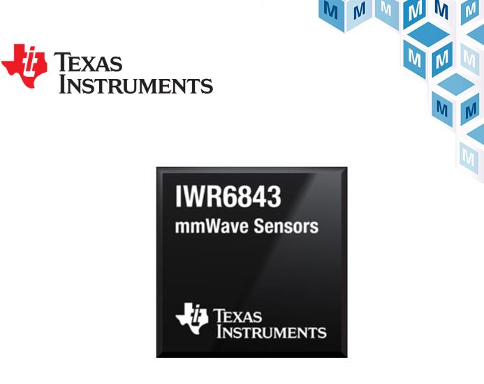 贸泽开始备货Texas Instruments的新型IWR6x毫米波传感器