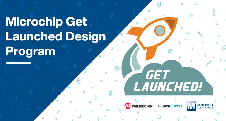 貿澤電子聯手Microchip和Crowd Supply推出2020 Get Launched設計計劃