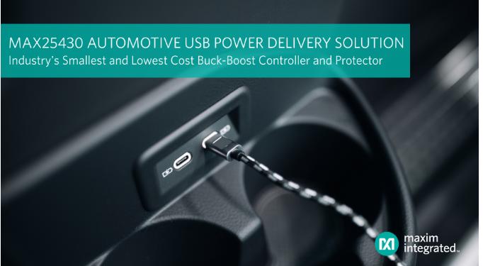 Maxim Integrated发布支持车载USB PD端口的buck/boost控制器,拥有业界最小方案尺寸和最低成本