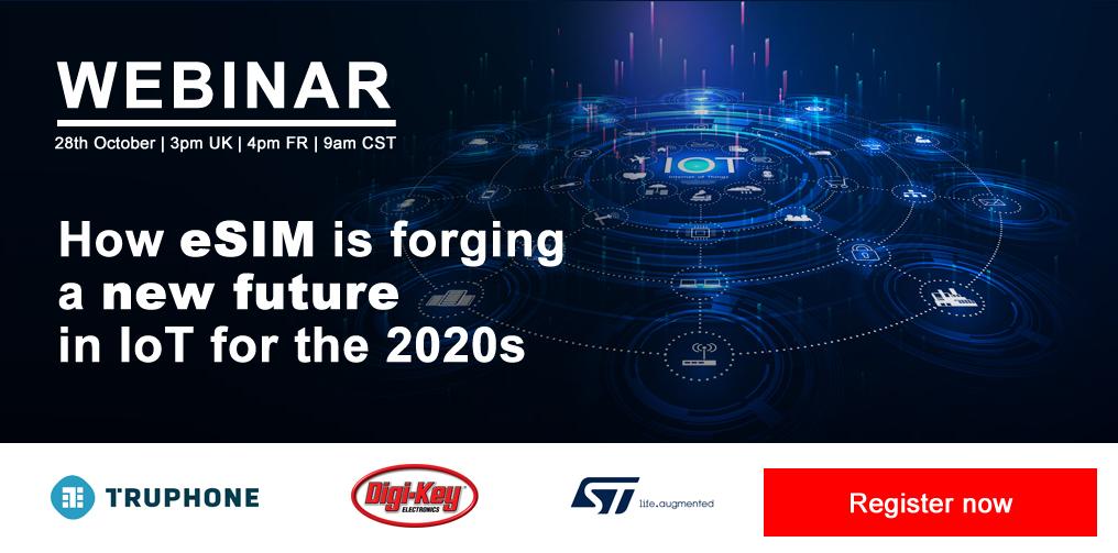 Digi-Key Electronics將參與10月28日舉行的IoT Now eSIM網絡研討會