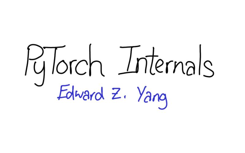一篇非常新的介绍PyTorch内部机制的文章