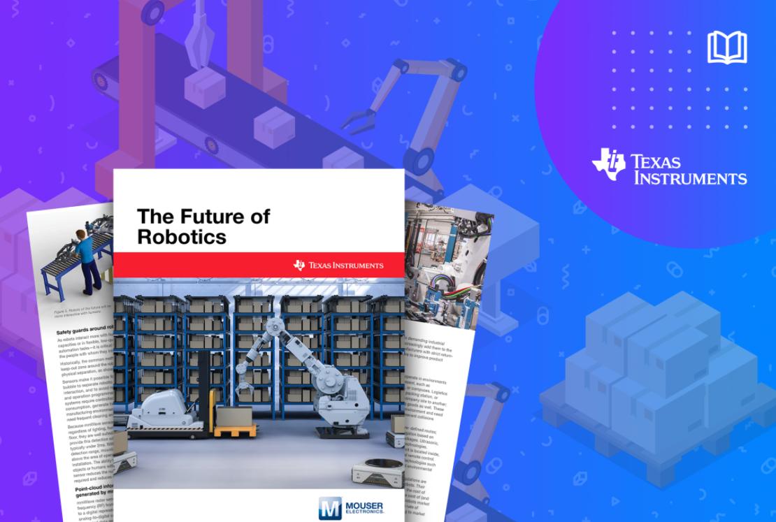贸泽电子与Texas Instruments联手推出新电子书探索下一代机器人