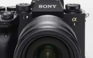索尼最新的旗舰相机是他们迄今为止最先进的无反光镜相机
