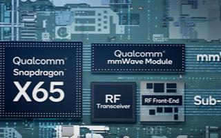 高通骁龙X65 5G调制解调器及射频系统发布,5G解决方案上的最大飞跃