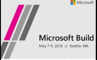 Microsoft Build开发者大会将与5月7日在西雅图盛大开幕
