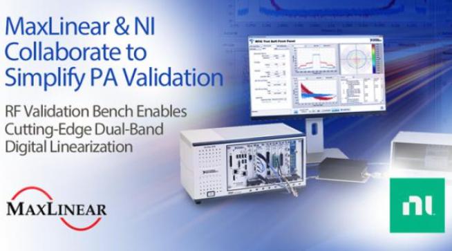 MaxLinear携手NI简化5G宽带功率放大器的测试和测量