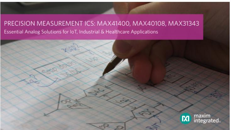 Maxim推出最新高精度测量IC,帮助IoT、工业及医疗健康应用获得两倍的电池寿命
