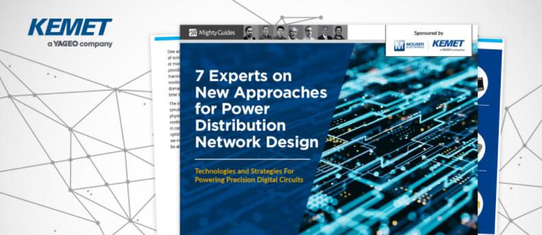 貿澤電子與KEMET攜手發布全新電子書 介紹配電網設計新方法