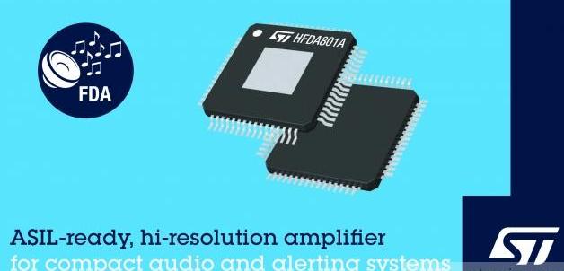 意法半導體新推出緊湊型高分辨率音頻放大器芯片——HFDA801A