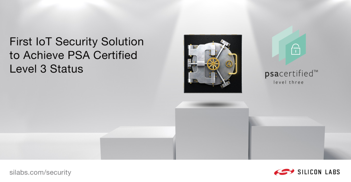 Silicon Labs的Secure Vault物聯網安全解決方案,率先獲得全球PSA 3級認證