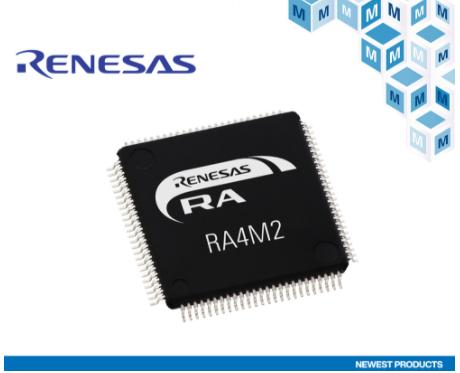 貿澤電子開售Renesas Electronics,面向物聯網的超低功耗RA4M2 MCU