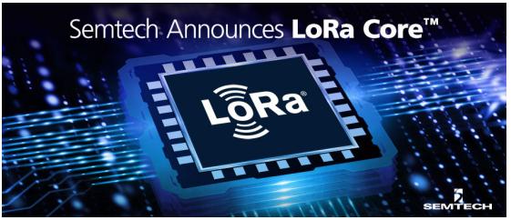 Semtech向LoRa Core的演进给物联网...