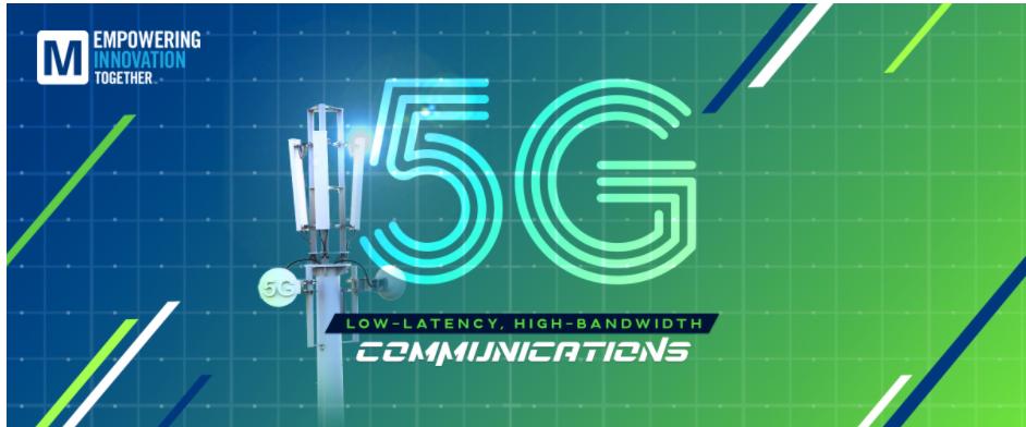贸泽电子启动2021 Empowering Innovation Together计划全新播客版块探索5G技术