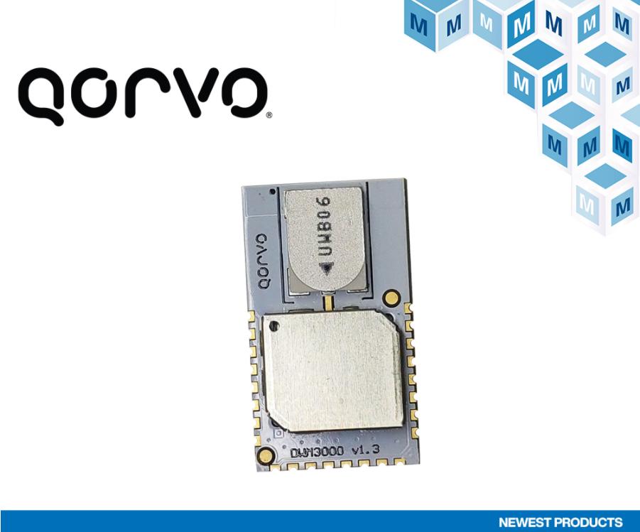贸泽备货Qorvo高度集成的DWM3000 RF模块,为汽车和资产跟踪应用再添新助力