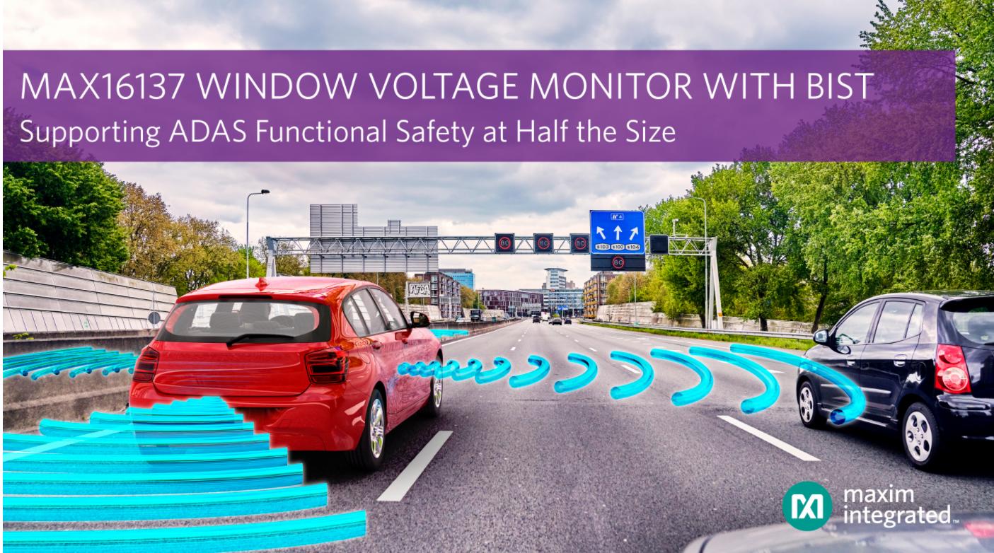Maxim推出業界首款帶有自檢功能的汽車級窗電壓監測器,理想用于高級輔助駕駛系統