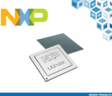 貿澤開售支持新一代創新網絡的 NXP LX2 Q...