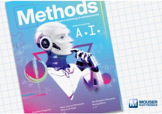 贸泽发布最新一期的Methods技术电子杂志 对AI进行多方位探索
