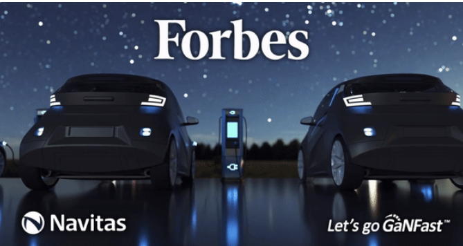 福布斯专访纳微半导体:谈氮化镓在电动汽车领域的广阔应用