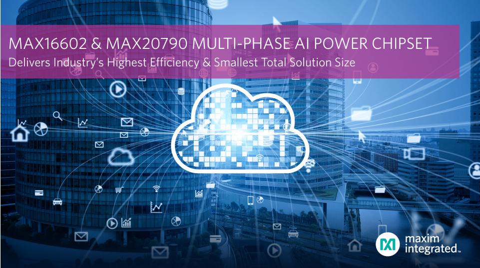 Maxim发布具有最高效率和最小方案尺寸的AI系统供电电源芯片组