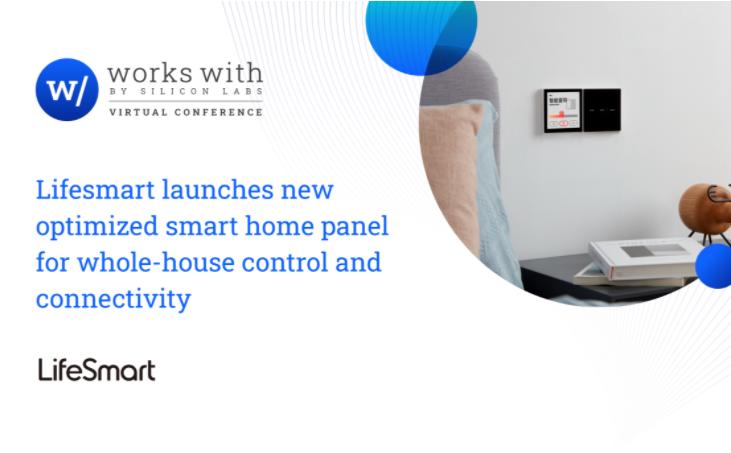Silicon Labs优化LifeSmart云起全新推出的智能家居面板,助其轻松实现全屋控制与连接