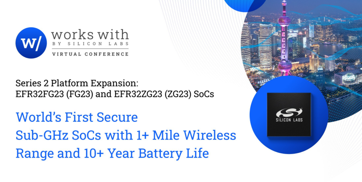 Silicon Labs在全球率先推出安全Sub-GHz片上系统 无线传输距离超过1英里,电池寿命超过10年