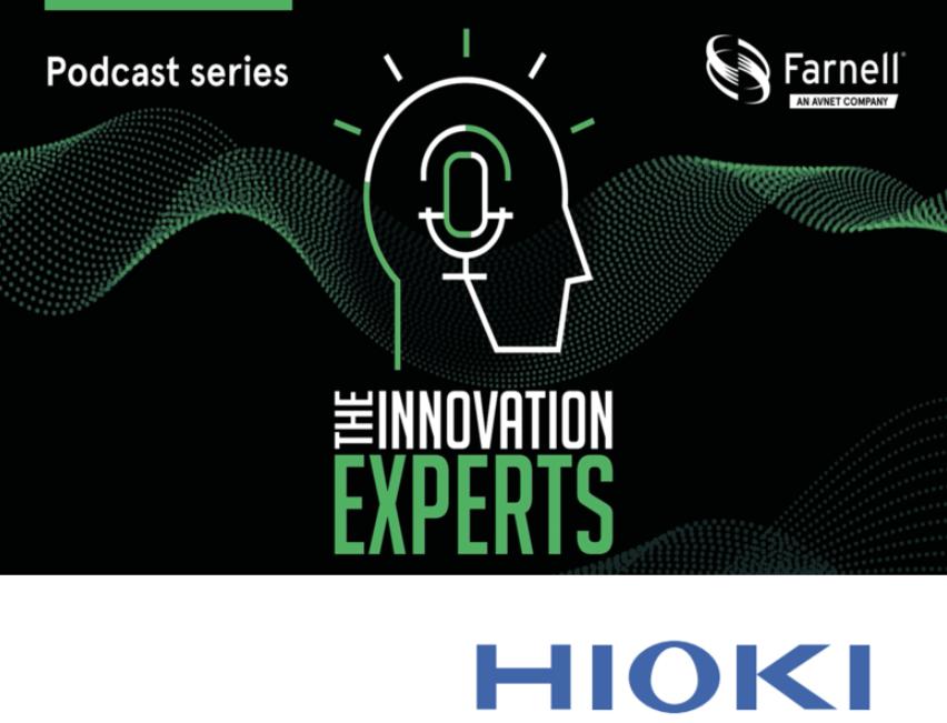e络盟播客节目《创新专家》第三集上线,HIOKI剖析电池设计问题