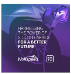 通用汽车与Wolfspeed达成战略供应商协议,在通用汽车未来电动汽车计划中采用SiC